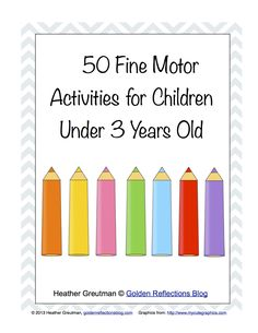 50 Fine Motor Activities for Children Under 3 Years Old - Subscriber Only printable from Golden Reflections Blog #Preschool #FineMotor