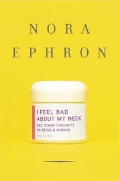 I Feel Bad About My Neck: And Other Thoughts on Being a Woman by Nora Ephron #books #reading (Also available for check-out as a downloadable audio book: http://pinalcoaz.oneclickdigital.com/Products/ProductDetail.aspx?skuid=18212)