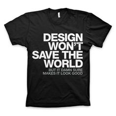 """Design won't..."" T-shirt"