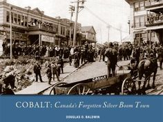 Cobalt: Canada's Forgotten Silver Boom Town has been written by Dr. Silver Value, History Books, Historian, Geology, Cobalt, Boom Town, It Works, Campaign, Castle
