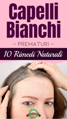 #bellezza #capelli #spiritonaturale Green Life, Grey Hair, Persona, Anti Aging, The Cure, Beauty Hacks, Braids, Health Fitness, Hair Beauty