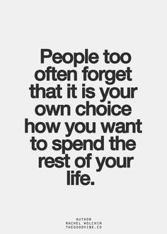 Inspirational Quotes: Always REMEMBERIts your life live it for you!!! Dont make YOUR life decisions based upon Fear Obligation or Guilt (FOG). Abusive relationships often use FOG tactics to trap you.