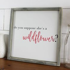 This modern and rustic Do You Suppose She's a Wildflower? wood sign not only can be used in your home decor, but also would make a lovely gift for a close friend! Imagine how nice it will display next