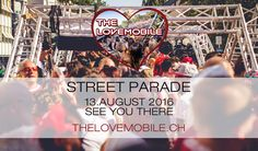 Ticket for The Lovemobile at Street Parade by Tito Torres Motto, Ibiza, Ticket, Deep, Live, Street, Friends, Travel, Switzerland