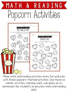 Make math and reading activities extra fun and cute with these popcorn-themed activities. Use these as center activities, morning work, sub plans, or as homework for students to practice math and reading skills. Included in this product:Popping Sums: Roll, Add, and ColorNumber Bonds WorksheetNumber Bond Task Cards w/ Answer SheetPopcorn Boggle w/ two different writing linesDifferentiated Noun Types: Read and ColorAnswer Keys