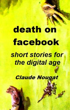 Death on Facebook - short stories for the digital age