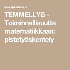 TEMMELLYS - Toiminnallisuutta matematiikkaan: pistetyöskentely