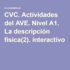 CVC. Actividades del AVE. Nivel A1. La descripción física(2). interactivo