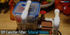 4 Videos That Will Help You Save Money By Making Your Own DIY Canister Filter - Easy!