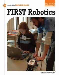 First Robotics ( Century Skills Innovation Library: Makers As Innovators) (Hardcover) Student Learning, Teaching Kids, First Robotics Competition, Guided Reading Levels, Interactive Stories, 21st Century Skills, World Problems, Fiction And Nonfiction, Hands On Activities