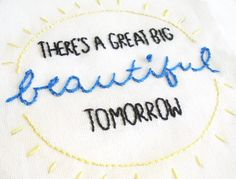 There's a Great Big Beautiful Tomorrow by wildolive, via Flickr