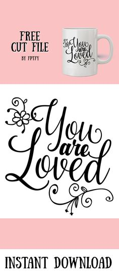 Free Cut File: You Are Loved
