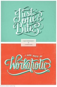 What half-truths or fibs do you tell yourself on a regular basis? Designer Lauren Hom asked herself that exact question, and has ever since been cataloging each white lie she tells herself in a wonderful typographical project titled: Daily Dishonesty. http://dailydishonesty.com http://creaturecomfortsblog.com/home/2013/05/20/daily-dishonesty.html