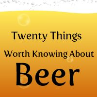 20 Things Worth Knowing About Beer - The Oatmeal