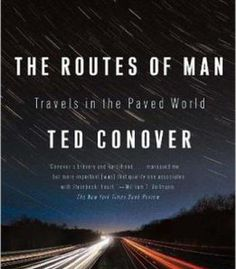 The Routes Of Man: Travels In The Paved World PDF