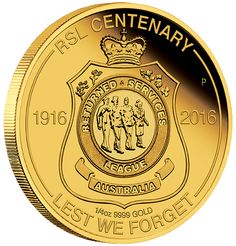 The Australian RSL Centenary 2016 Gold Coin ( RSL is the Returned & Services League ) Bullion Coins, Silver Bullion, Mint Shop, Forget, Mint Coins, Gold And Silver Coins, Coins For Sale, Proof Coins, Badge Design