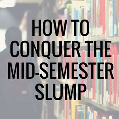 Beat the mid-semester slump of college with these awesome college tips and advice! | Get your motivation back!