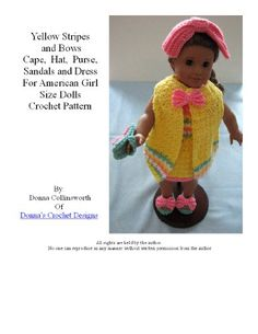 Yellow Stripes Dress, Cape, Sandals, Purse & Hat Crochet Pattern for American Girl or Like Size Doll