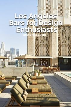 From beachfront bungalows to signless speakeasies, these are the bars you need visit in L.A. | archdigest.com