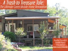 A Trash to Treasure Tale: The Ultimate Green Mobile Home Renovation - http://mobilehomeliving.org