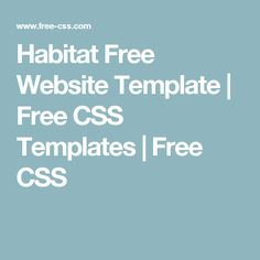 Habitat Free Website Template | Free CSS Templates | Free CSS