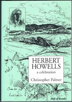 Herbert Howells: A Celebration, Christopher Palmer