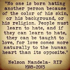 Compassion~This is very true more people need to read this and take it to heart.This was a great man with wise words.RIP 2013