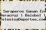 http://tecnoautos.com/wp-content/uploads/imagenes/tendencias/thumbs/saraperos-ganan-en-veracruz-beisbol-televisadeportescom.jpg Televisa Deportes. Saraperos ganan en Veracruz | Beisbol | TelevisaDeportes.com, Enlaces, Imágenes, Videos y Tweets - http://tecnoautos.com/actualidad/televisa-deportes-saraperos-ganan-en-veracruz-beisbol-televisadeportescom/