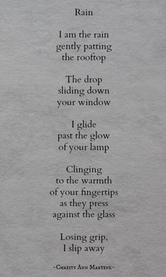 """""""I'm the rain gently patting the rooftop"""" -Christy Ann Martine ~"""
