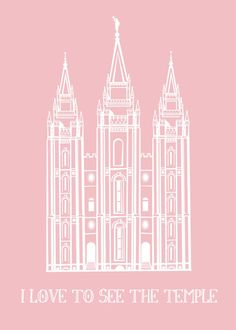 The Caldwells: Free Printable: I Love To See The Temple
