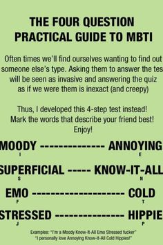 Simple MBTI guide - moody know it all emo stressed lol