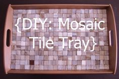 DIY: Mosaic Tile Tray - This is going to be my next attempt at being crafty! Wall Art Crafts, Decor Crafts, Home Crafts, Diy Home Decor, Mother Birthday Presents, Mom Birthday Gift, Concrete Projects, Mosaic Projects, Craft Projects