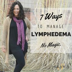 7 Ways to Manage Lymphedema