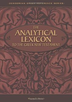 The Analytical Lexicon to the Greek New Testament by William D. Mounce http://www.amazon.com/dp/0310542103/ref=cm_sw_r_pi_dp_Vvxgwb1QBSKT1