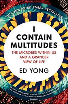 Yong, Ed. I contain multitudes: the microbes within us and a grander view of life. Plaats VESA 579 YONG