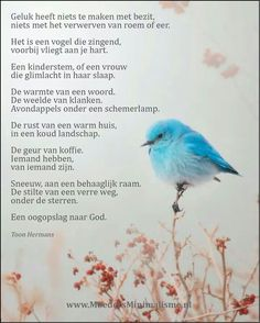 Toon Hermans: Wat is geluk Dutch Words, Dutch Quotes, Less Is More, Slogan, Motivational Quotes, Bible, Wisdom, Faith, Songs