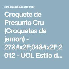 Croquete de Presunto Cru (Croquetas de jamon) - 27/04/2012 - UOL Estilo de vida