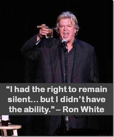 ~*~  Ron . White  ~*~