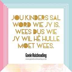 Wyse woorde! Silly Quotes, Afrikaans Quotes, Celebration Quotes, Best Mom, Art Journaling, Food For Thought, Kids And Parenting, Wood Art, Slogan