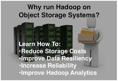 Hadoop offers some powerful technology for analyzing very large data sets, cost-effectively. But Hadoop's native file system, HDFS, creates two additional copies of each file, increasing storage costs. Object storage systems with information dispersal, that are integrated with Hadoop, can eliminate that redundancy and save money.  http://www.storage-switzerland.com/Articles/Entries/2013/10/3_Object_Storage_Can_Reduce_Hadoop_Storage_Costs.html