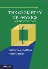 The geometry of physics : an introduction / Theodore      Frankel.-- Cambridge, UK : Cambridge University Press, 2014