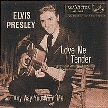 Love Me Tender-Elvis  Listen to the old romantic songs-They ring true.