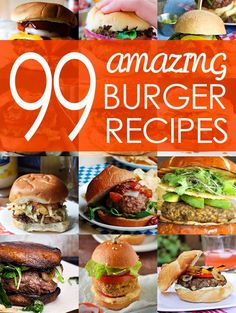 99 Amazing Burger Recipes (Classic, International, Vegetarian, and more!)