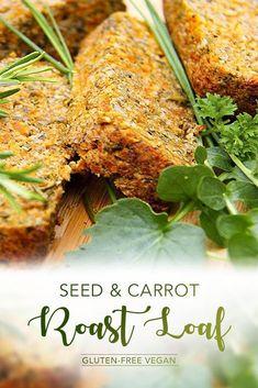 Easy Seed & Carrot Roast loaf - delicious, gluten-free, vegan by Anastasia, Kind Earth Vegan Dinner Recipes, Vegan Dinners, Whole Food Recipes, Vegetarian Recipes, Healthy Recipes, Vegetable Recipes, Vegan Gluten Free, Gluten Free Recipes, Tapas