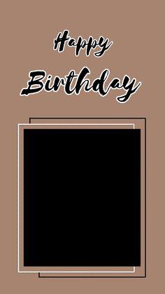 Happy Birthday Template, Happy Birthday Frame, Happy Birthday Posters, Happy Birthday Wallpaper, Happy Birthday Wishes Quotes, Birthday Posts, Creative Instagram Photo Ideas, Instagram Photo Editing, Instagram Story Ideas