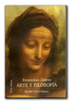 Arte y filosofía– Estanislao Zuleta-Hombre Nuevo Editores     http://www.librosyeditores.com/tiendalemoine/filosofia/671-arte-y-filosofia.html    Editores y distribuidores