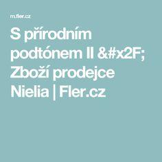 S přírodním podtónem II / Zboží prodejce Nielia   Fler.cz