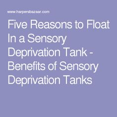 Five Reasons to Float In a Sensory Deprivation Tank - Benefits of Sensory Deprivation Tanks