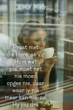 Afrikaanse Quotes, Need A Hug, Spiritual Inspiration, Love Words, Encouragement, Spirituality, Wisdom, Faith, Relationship