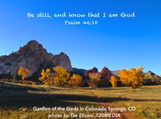 Garden of the Gods in Colorado Springs, CO. Be still, and know that I am God |   Psalm 46:10 Photo by Taa Dixon, 720MEDIA